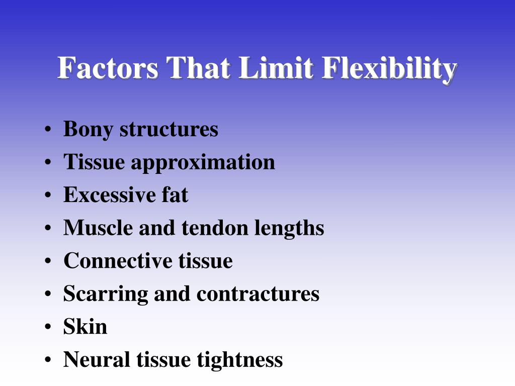 Factors That Limit Flexibility