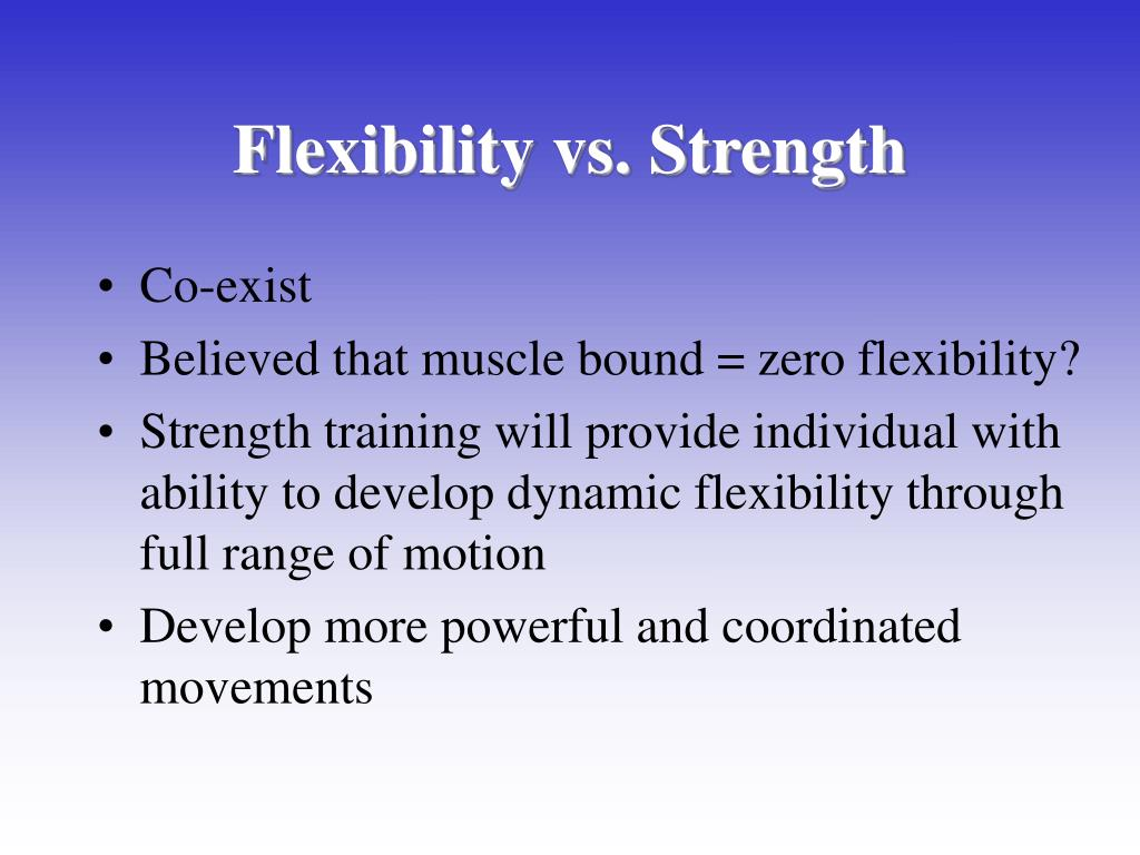 Flexibility vs. Strength