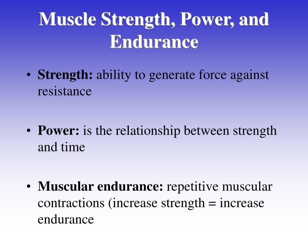 Muscle Strength, Power, and Endurance