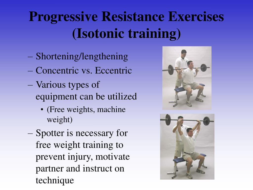 Progressive Resistance Exercises (Isotonic training)