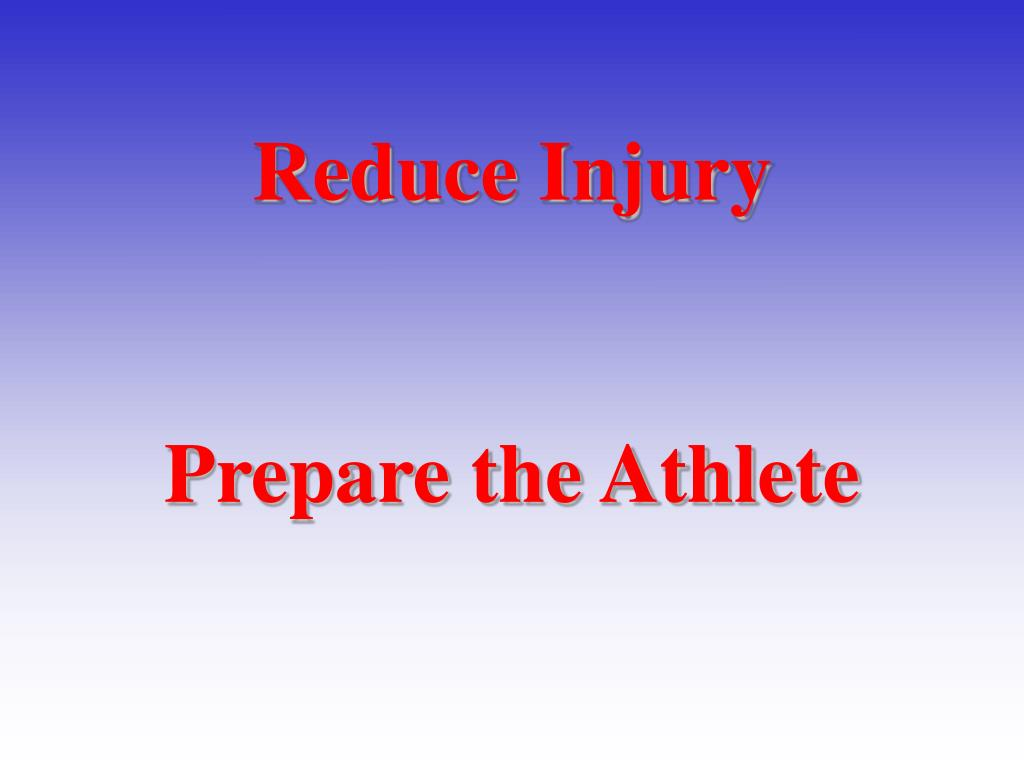 Reduce Injury