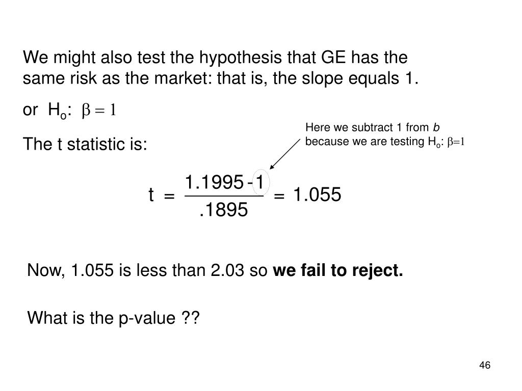We might also test the hypothesis that GE has the same risk as the market: that is, the slope equals 1.