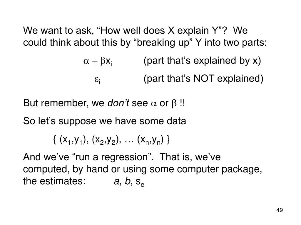 "We want to ask, ""How well does X explain Y""?  We could think about this by ""breaking up"" Y into two parts:"