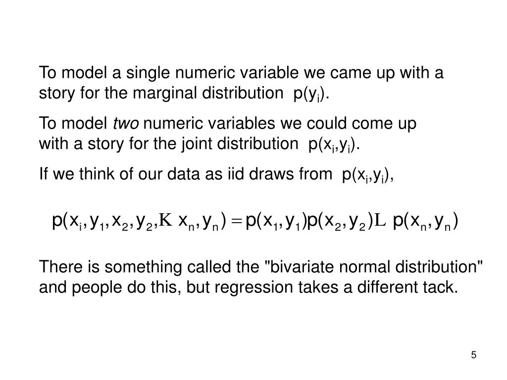To model a single numeric variable we came up with a story for the marginal distribution  p(y