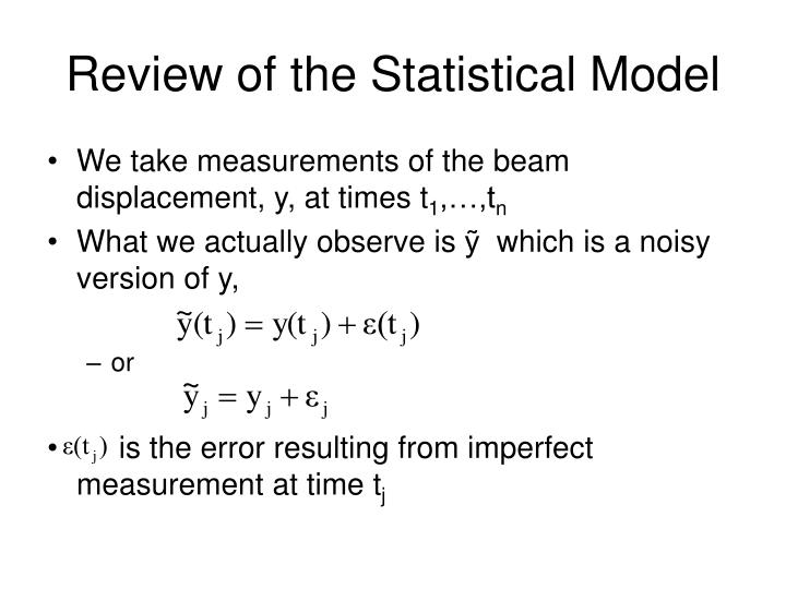 Review of the statistical model