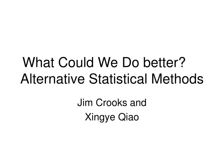 What could we do better alternative statistical methods l.jpg