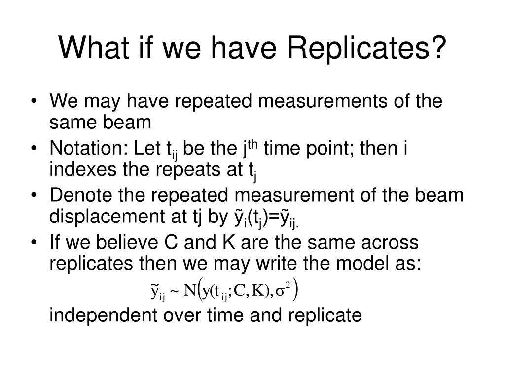 What if we have Replicates?
