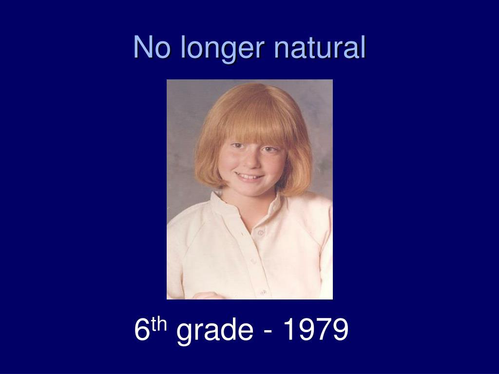 No longer natural