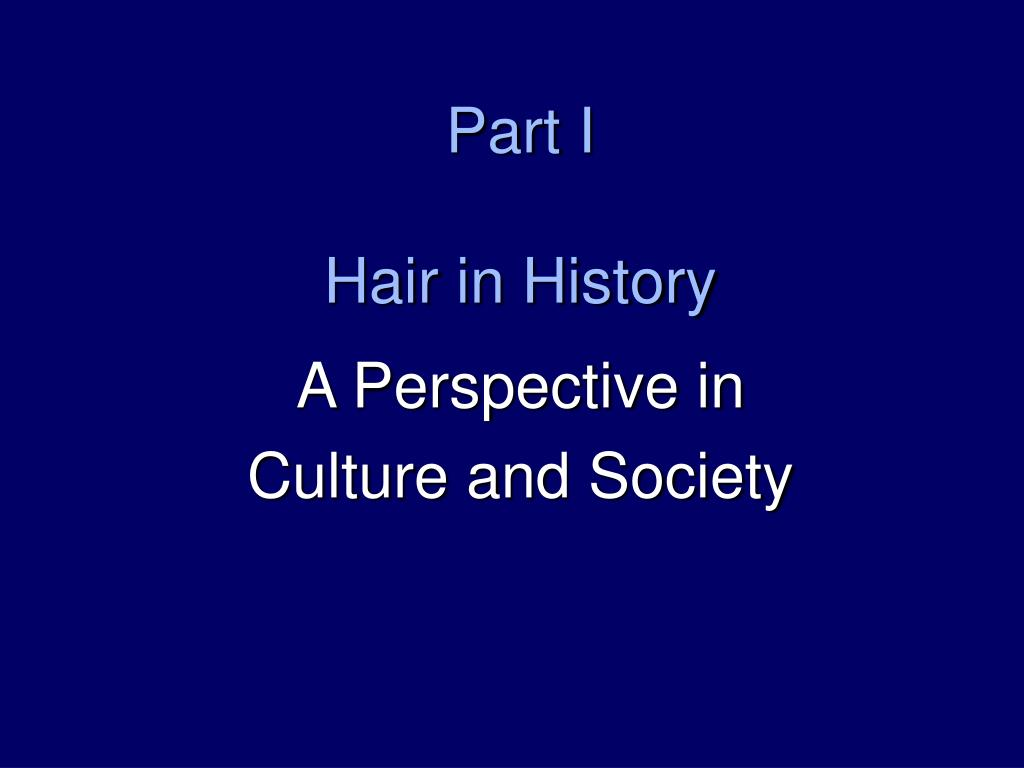 part i hair in history