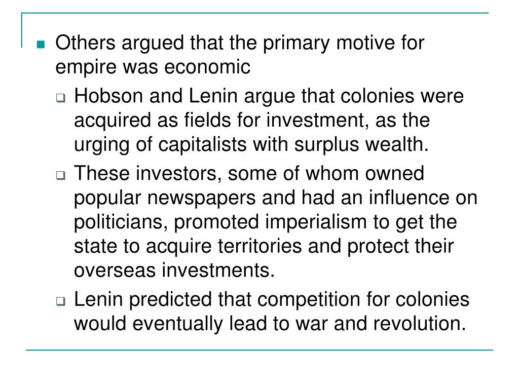 Others argued that the primary motive for empire was economic