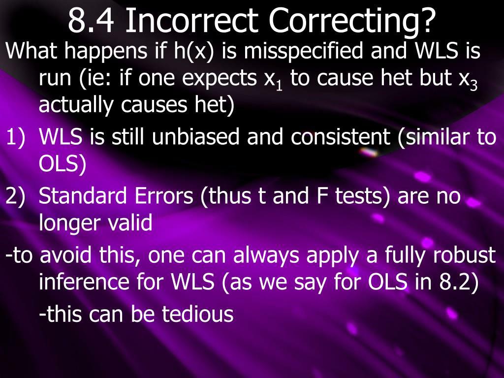 8.4 Incorrect Correcting?