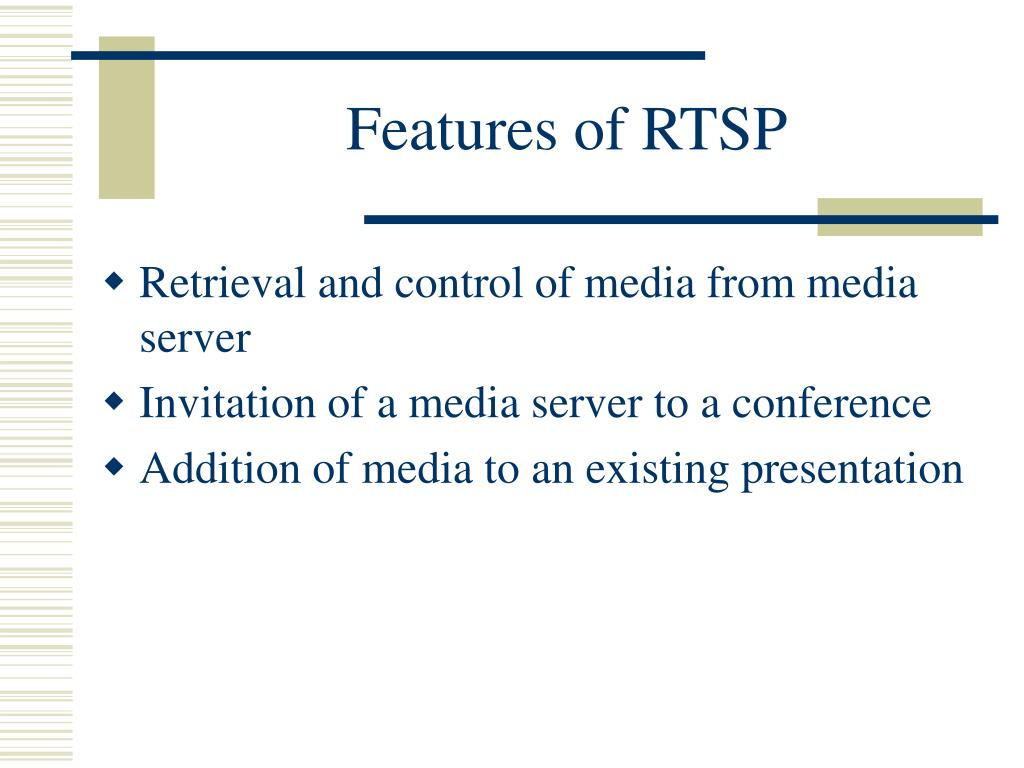 Features of RTSP