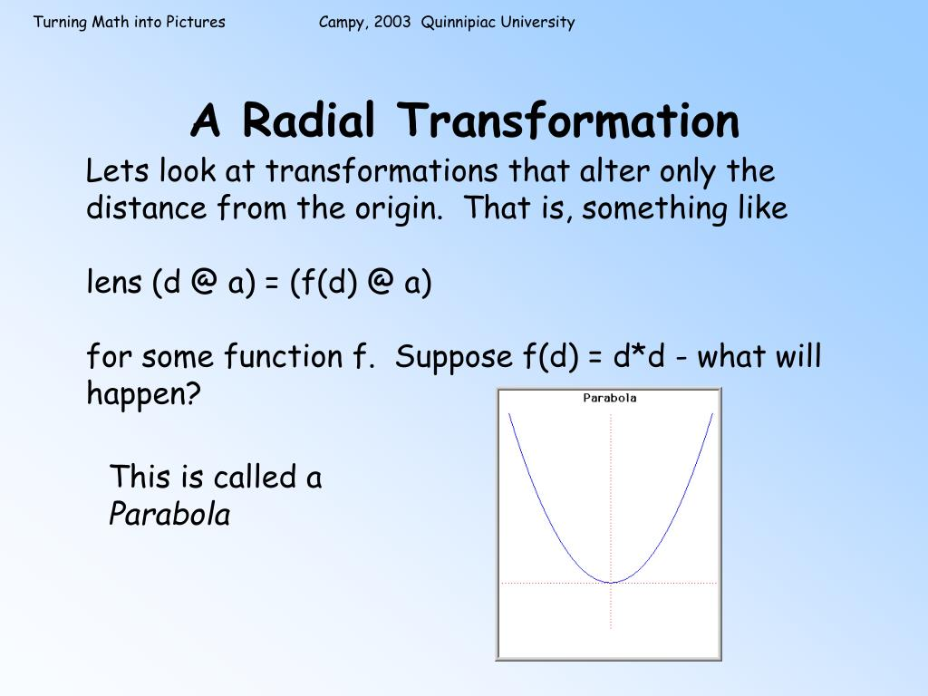 A Radial Transformation
