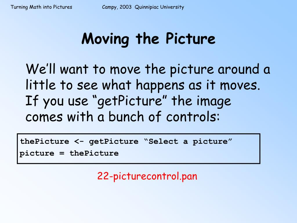 Moving the Picture