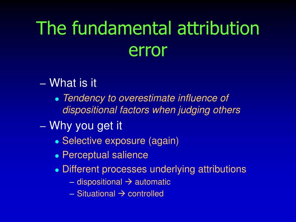 Define the fundamental attribution error and explain how it distorts social perception