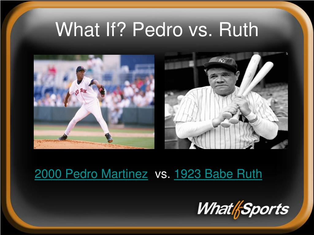 What If? Pedro vs. Ruth