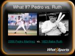 what if pedro vs ruth