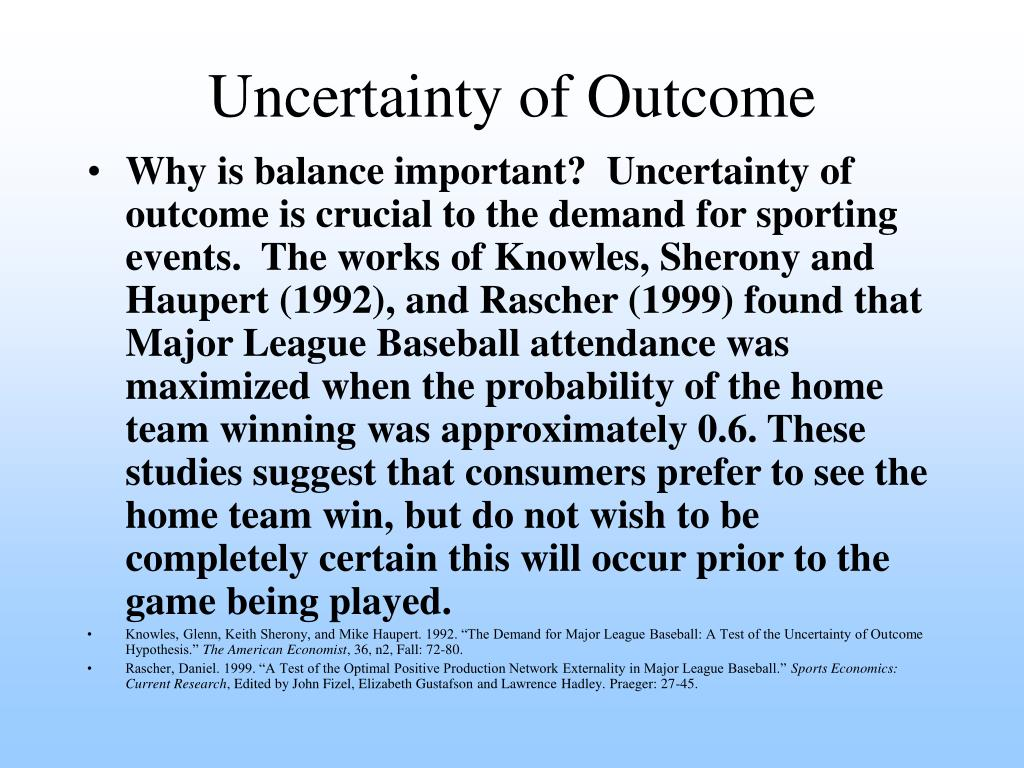 Uncertainty of Outcome