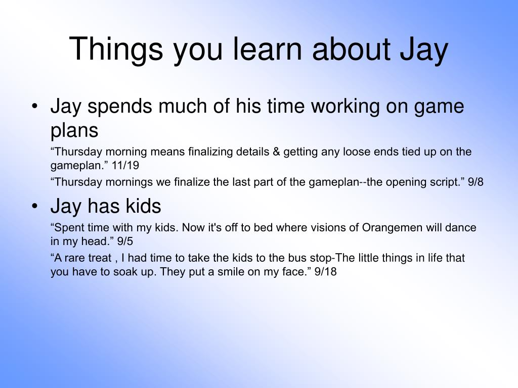 Things you learn about Jay