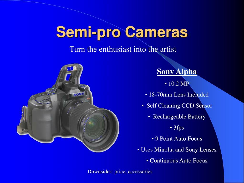 Semi-pro Cameras