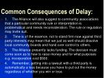 common consequences of delay