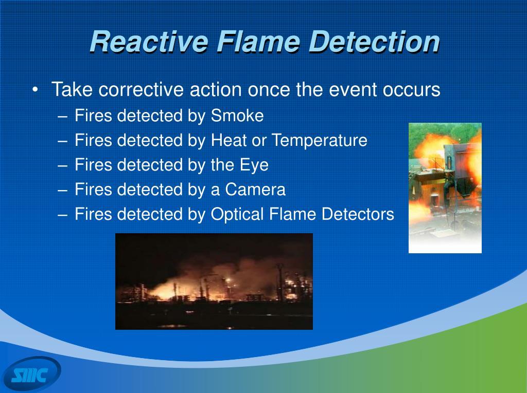 Reactive Flame Detection