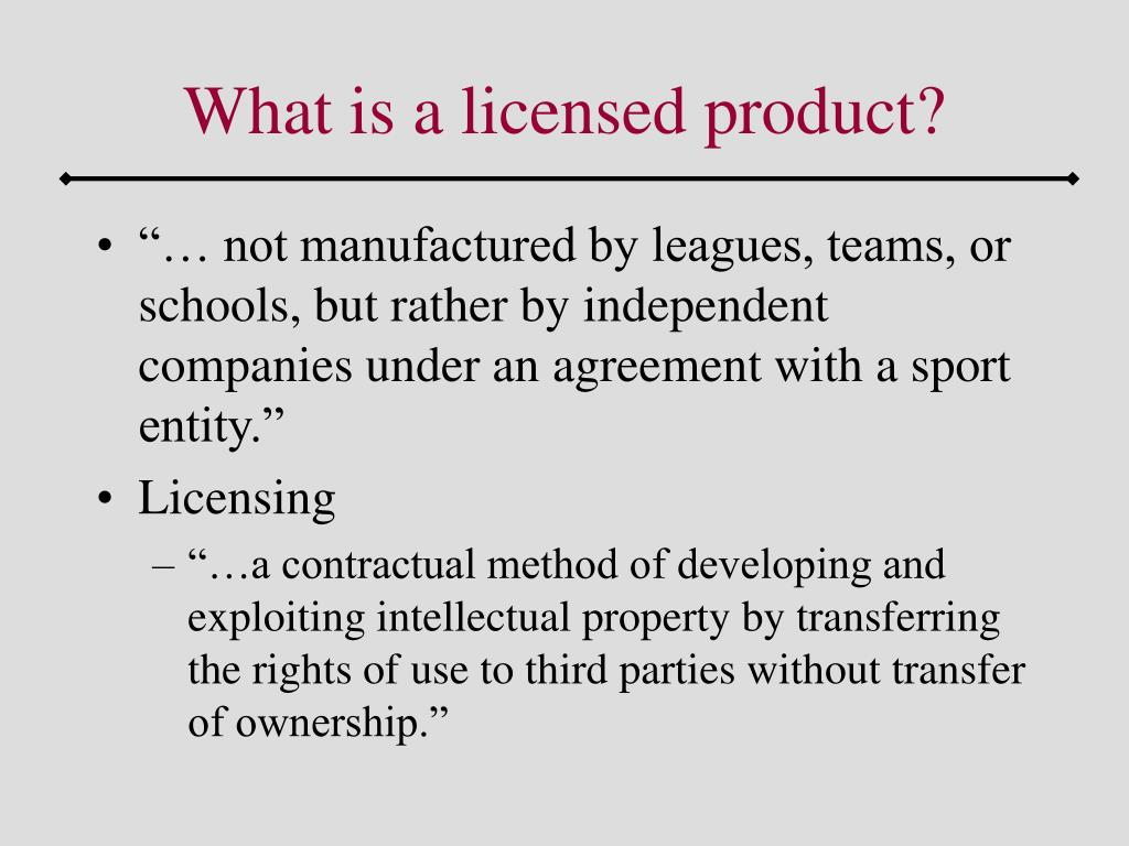 What is a licensed product?