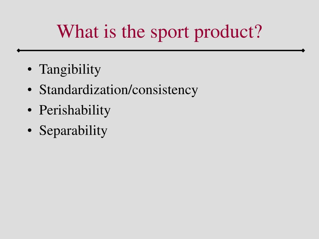 What is the sport product?