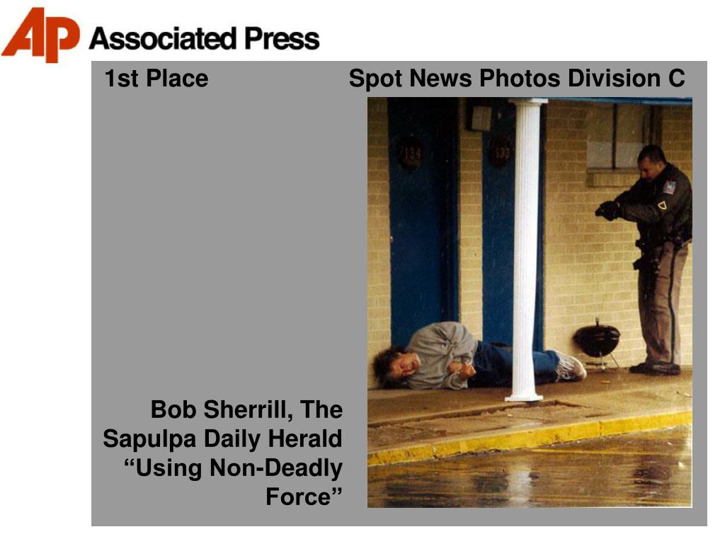 1st Place                     Spot News Photos Division C