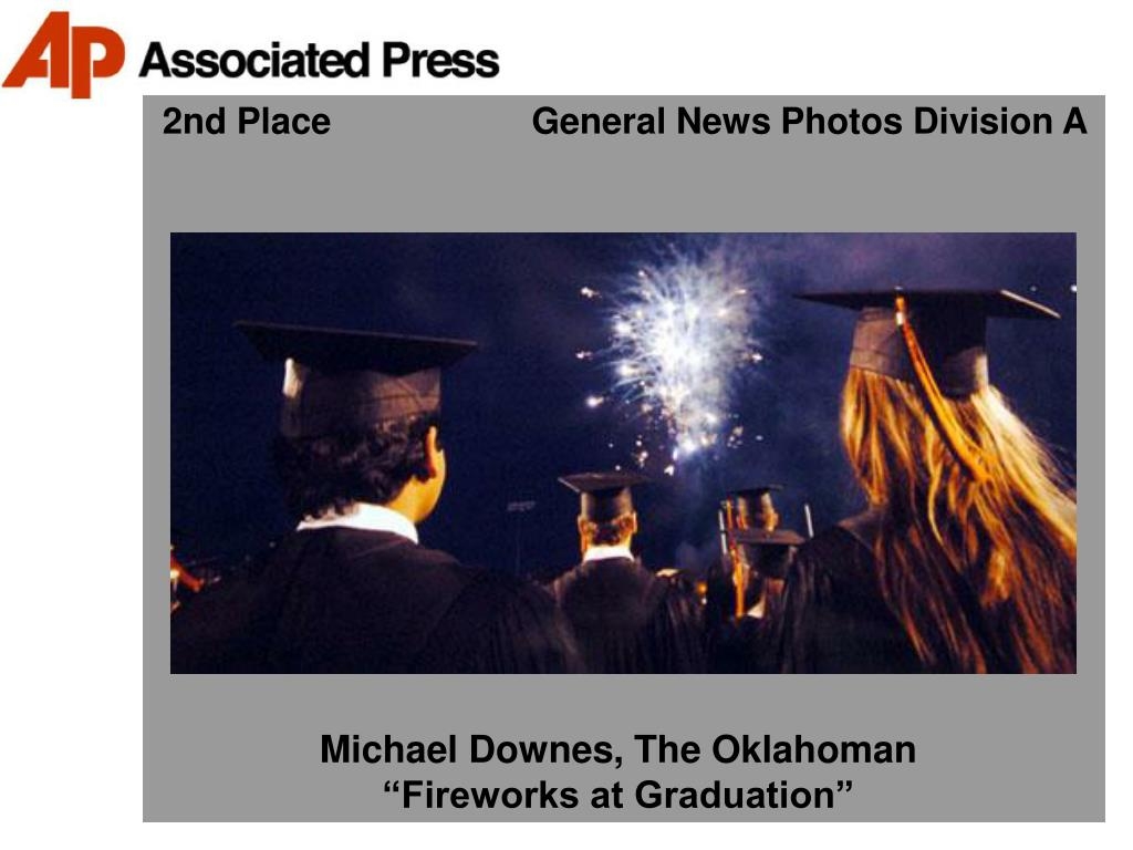 2nd Place                    General News Photos Division A