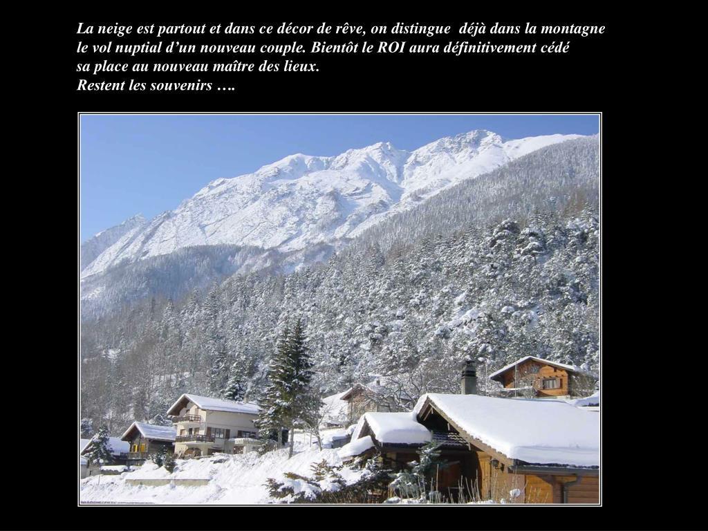 La neige est partout et dans ce décor de rêve, on distingue déjà dans la montagne