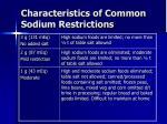 characteristics of common sodium restrictions