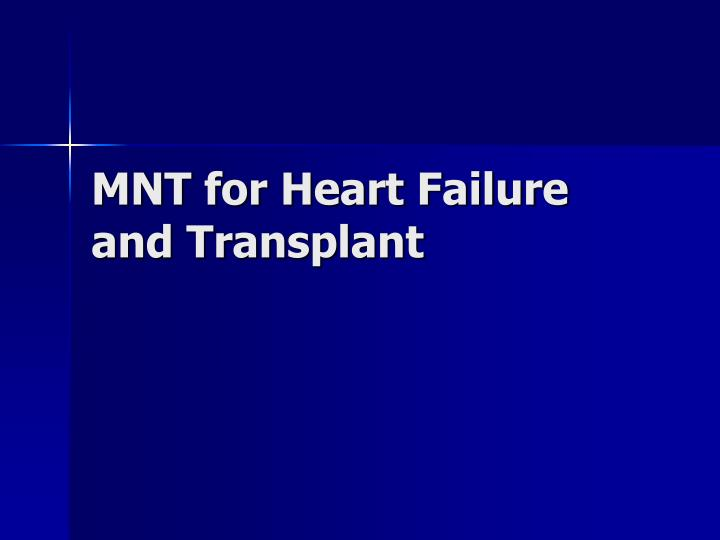 Mnt for heart failure and transplant l.jpg
