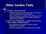 other cardiac tests16
