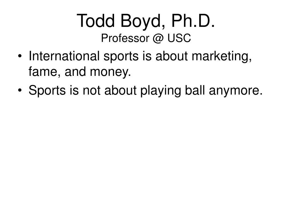 Todd Boyd, Ph.D.