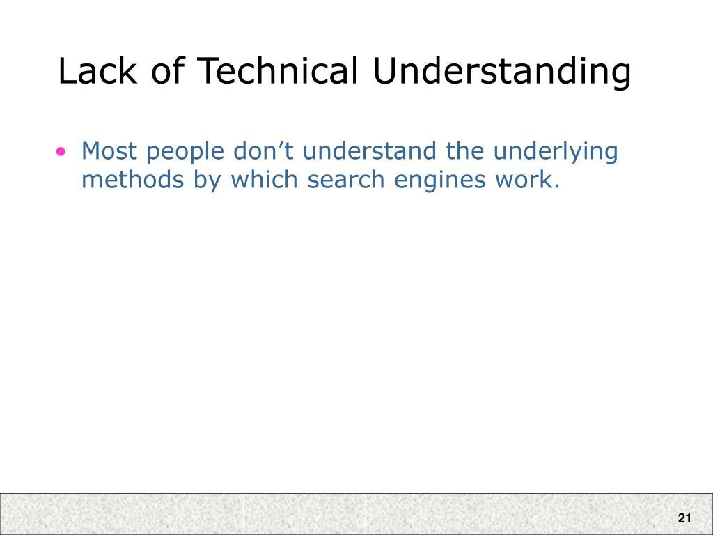 Lack of Technical Understanding