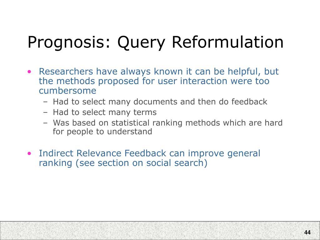 Prognosis: Query Reformulation