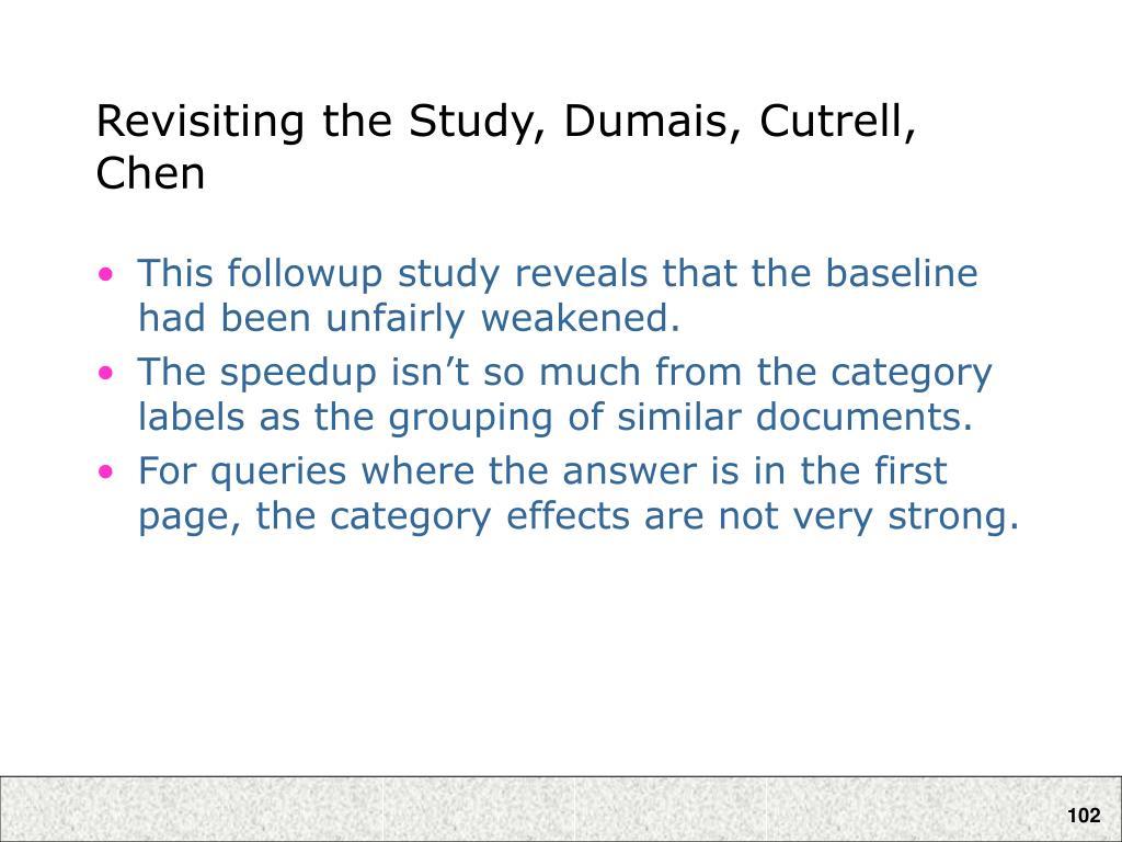 Revisiting the Study, Dumais, Cutrell, Chen