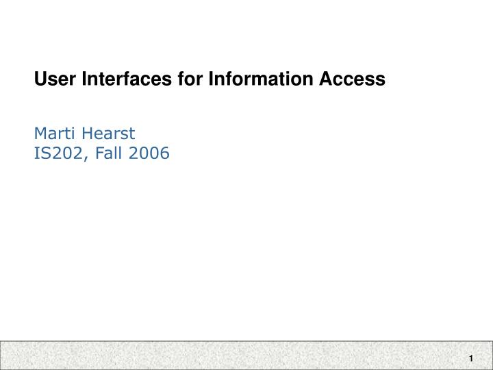 User interfaces for information access l.jpg