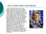 joe s role within the media