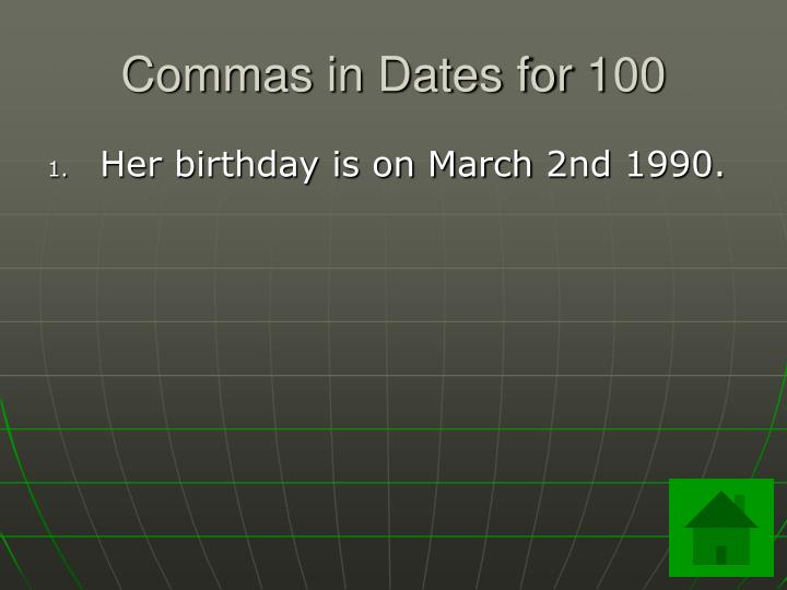 Commas in dates for 100