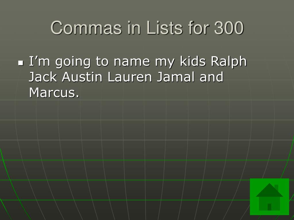 Commas in Lists for 300