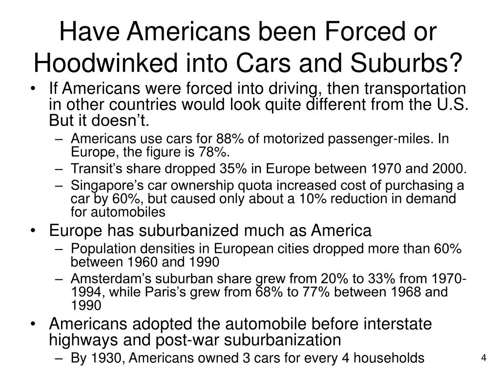 Have Americans been Forced or Hoodwinked into Cars and Suburbs?