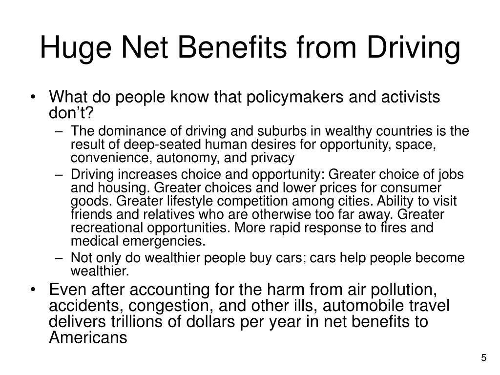 Huge Net Benefits from Driving