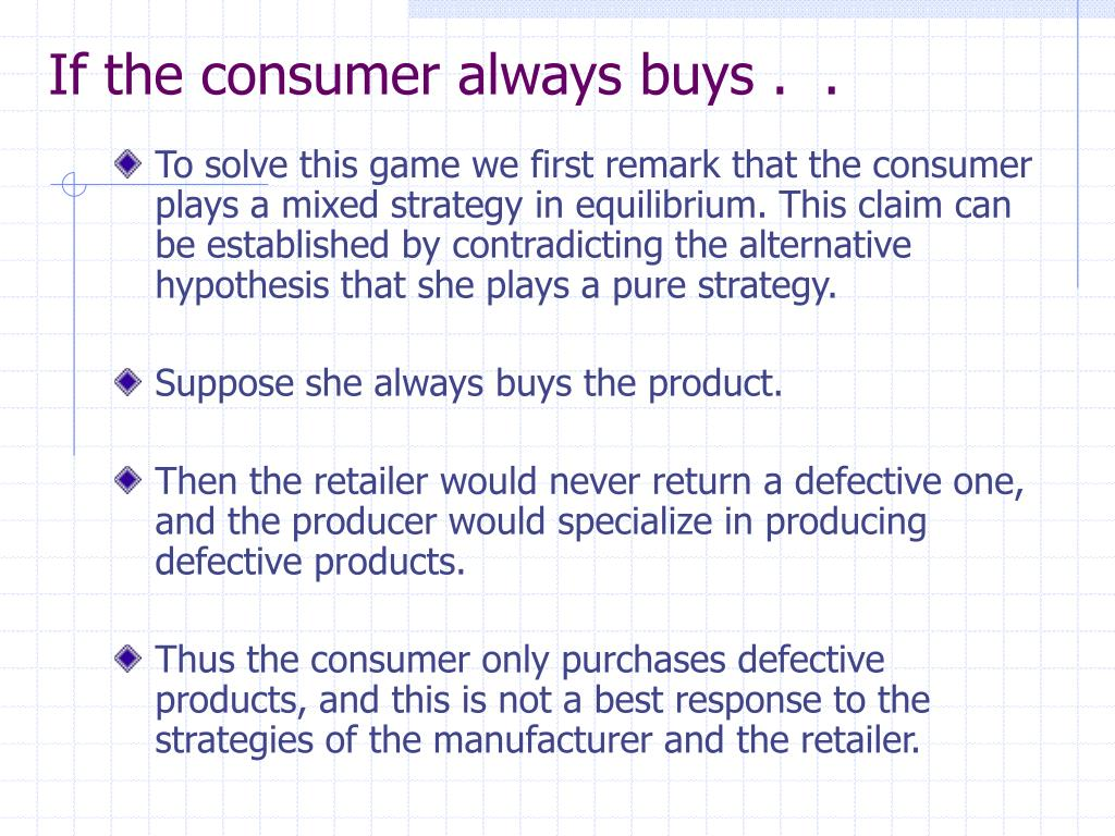 If the consumer always buys .  .
