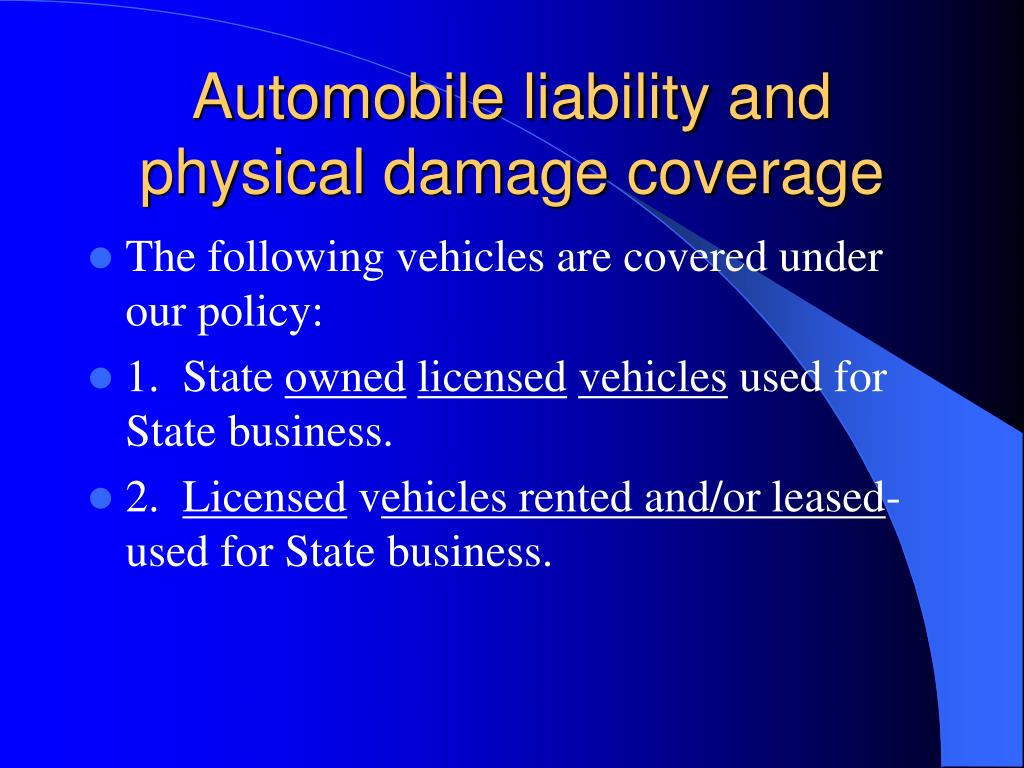 Automobile liability and physical damage coverage