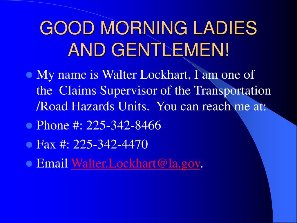 GOOD MORNING LADIES AND GENTLEMEN!