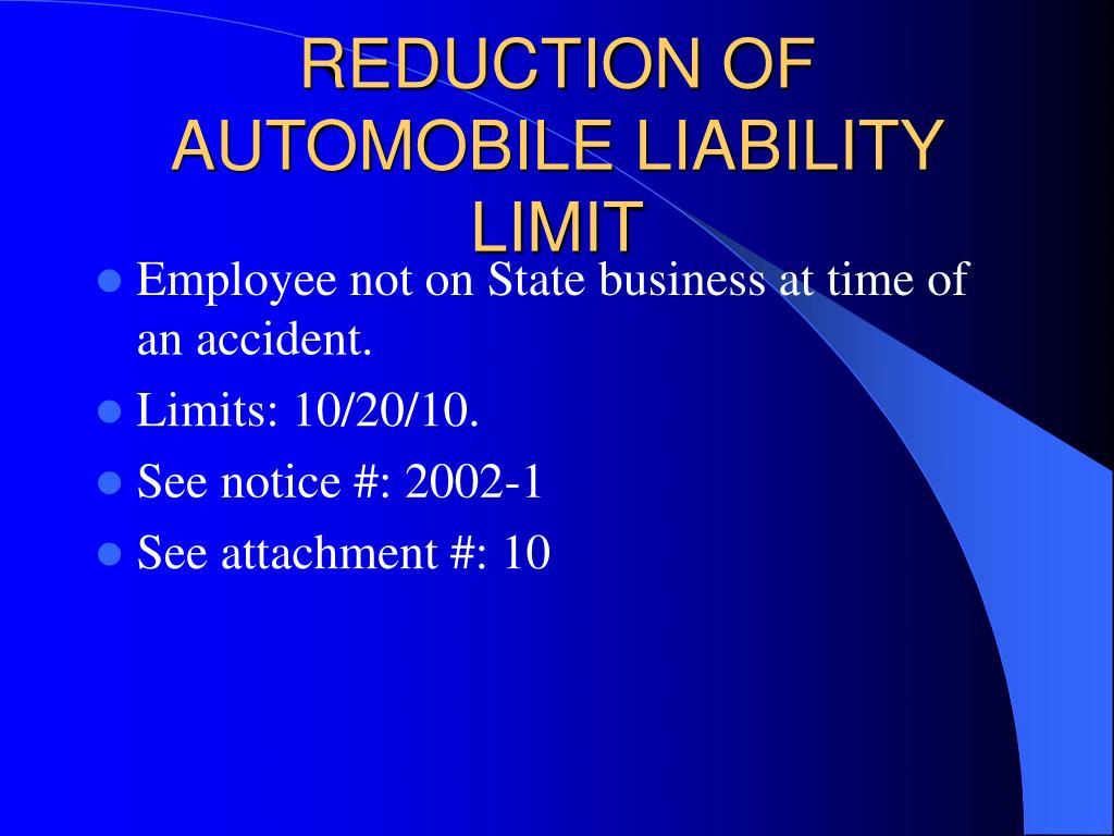 REDUCTION OF AUTOMOBILE LIABILITY LIMIT