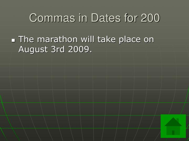 Commas in dates for 200