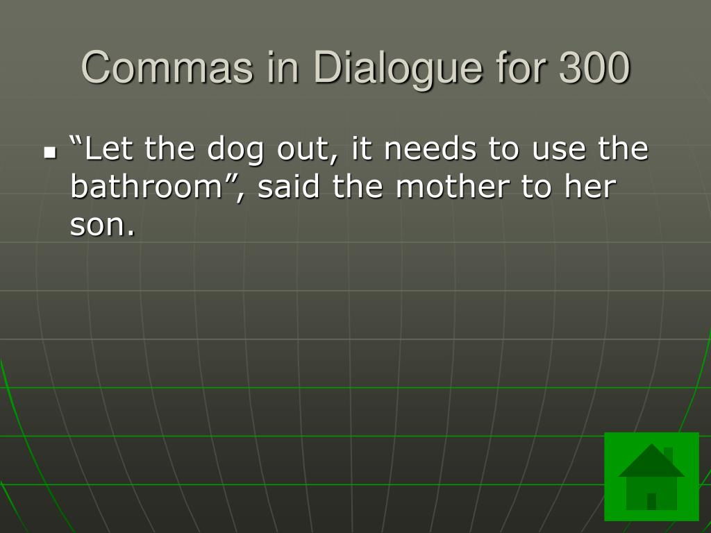 Commas in Dialogue for 300
